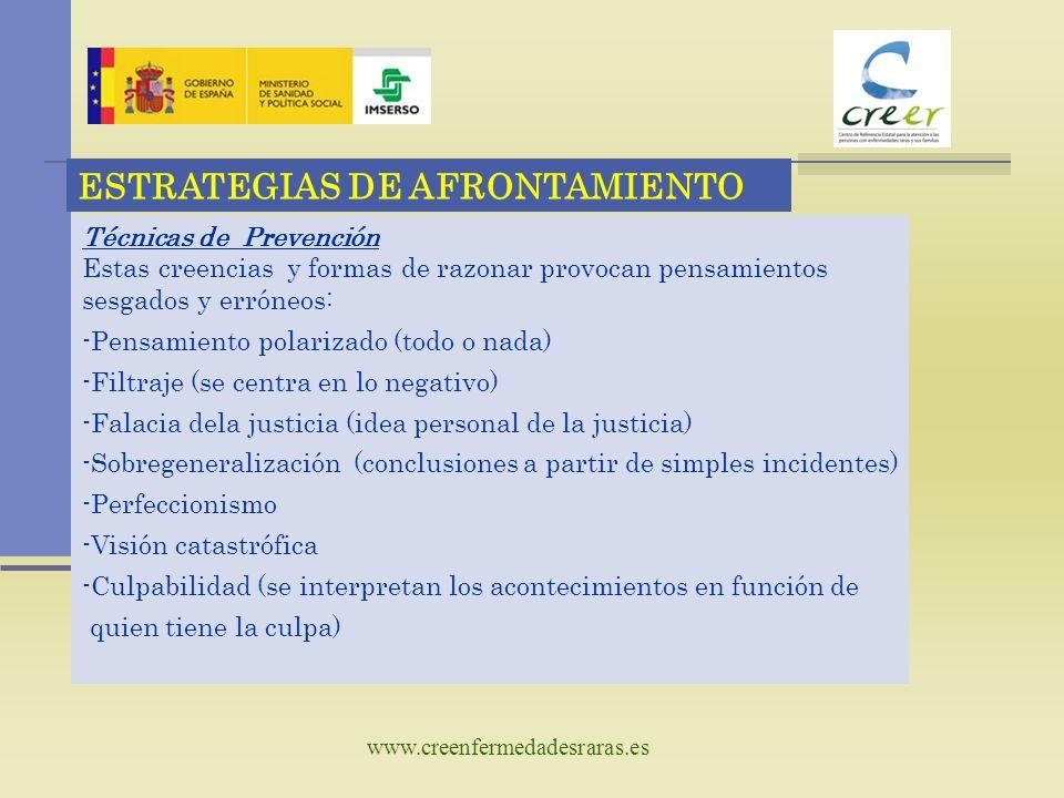 www.creenfermedadesraras.es Técnicas de Prevención ESTRATEGIAS DE AFRONTAMIENTO Aceptación de la realidad.