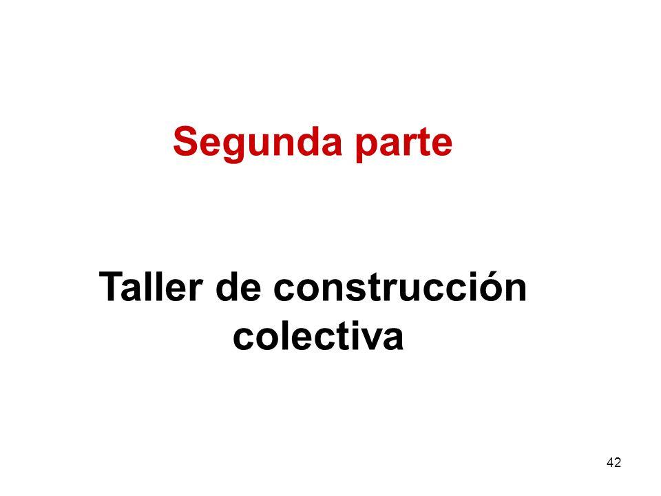 42 Segunda parte Taller de construcción colectiva