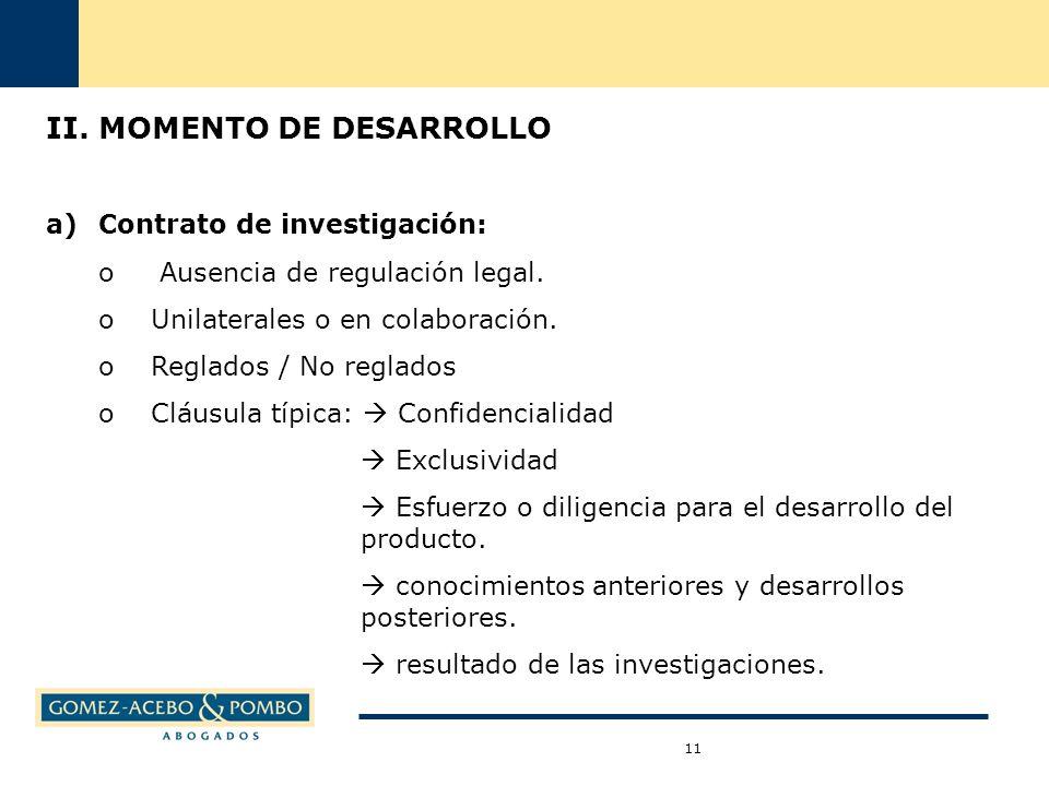 II. MOMENTO DE DESARROLLO a)Contrato de investigación: o Ausencia de regulación legal.
