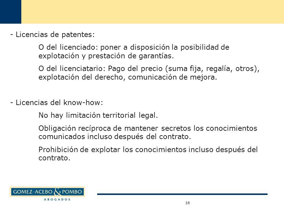 16 - Licencias de patentes: O del licenciado: poner a disposición la posibilidad de explotación y prestación de garantías.