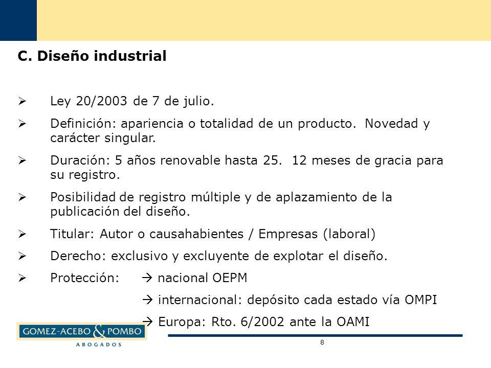 C. Diseño industrial Ley 20/2003 de 7 de julio. Definición: apariencia o totalidad de un producto.