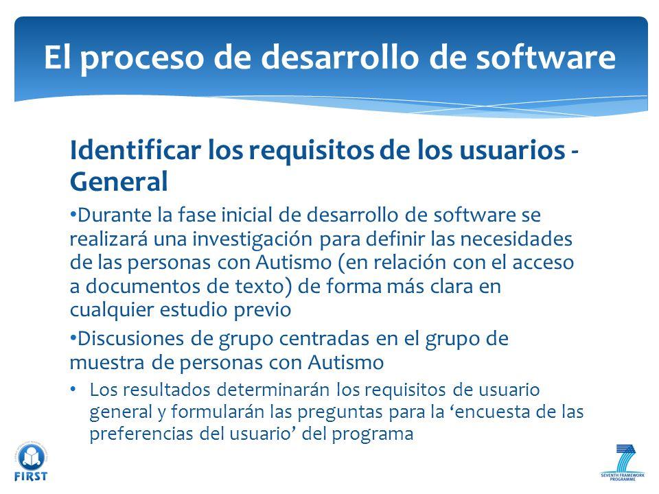 Identificar los requisitos de los usuarios - General Durante la fase inicial de desarrollo de software se realizará una investigación para definir las