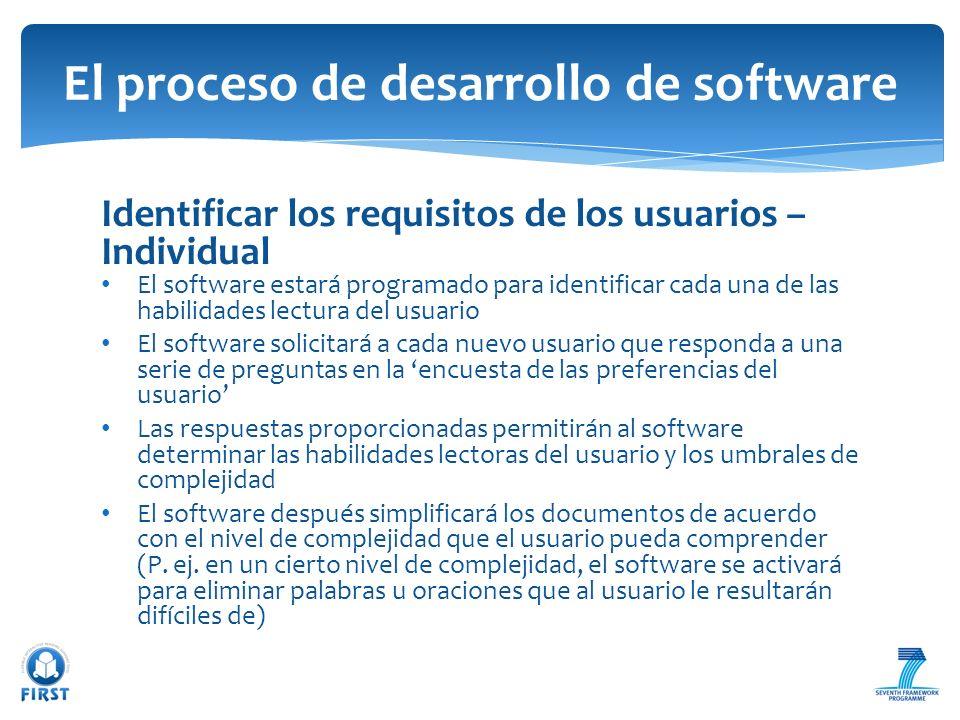 Identificar los requisitos de los usuarios – Individual El software estará programado para identificar cada una de las habilidades lectura del usuario