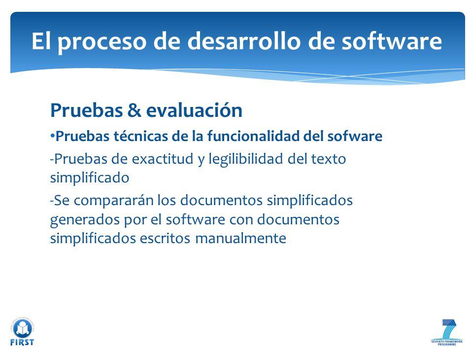 Pruebas & evaluación Pruebas técnicas de la funcionalidad del sofware -Pruebas de exactitud y legilibilidad del texto simplificado -Se compararán los