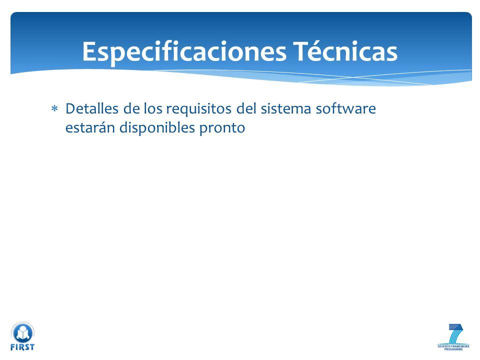 Detalles de los requisitos del sistema software estarán disponibles pronto Especificaciones Técnicas