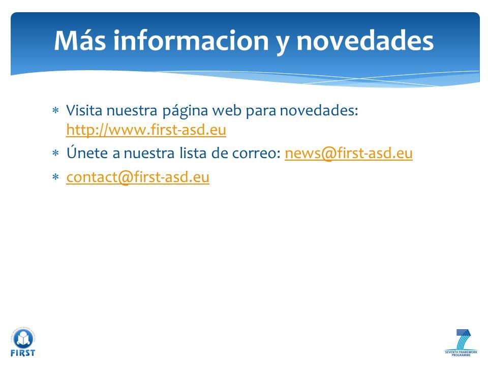 Visita nuestra página web para novedades: http://www.first-asd.eu http://www.first-asd.eu Únete a nuestra lista de correo: news@first-asd.eunews@first