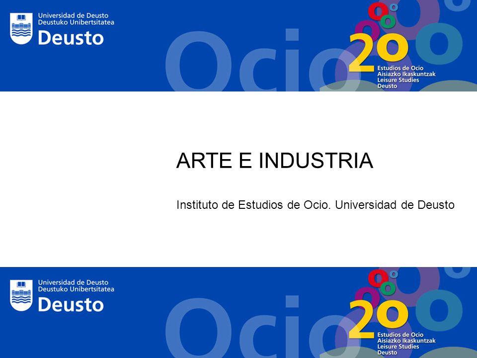 Experiencias Arte-Industria INDICE 1.Introducción 2.Algunas experiencias 3.Fuentes
