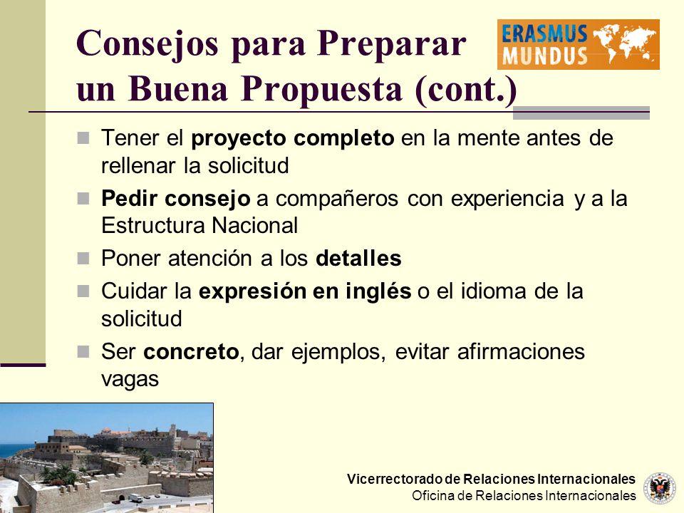 Vicerrectorado de Relaciones Internacionales Oficina de Relaciones Internacionales Consejos para Preparar un Buena Propuesta (cont.) Tener el proyecto