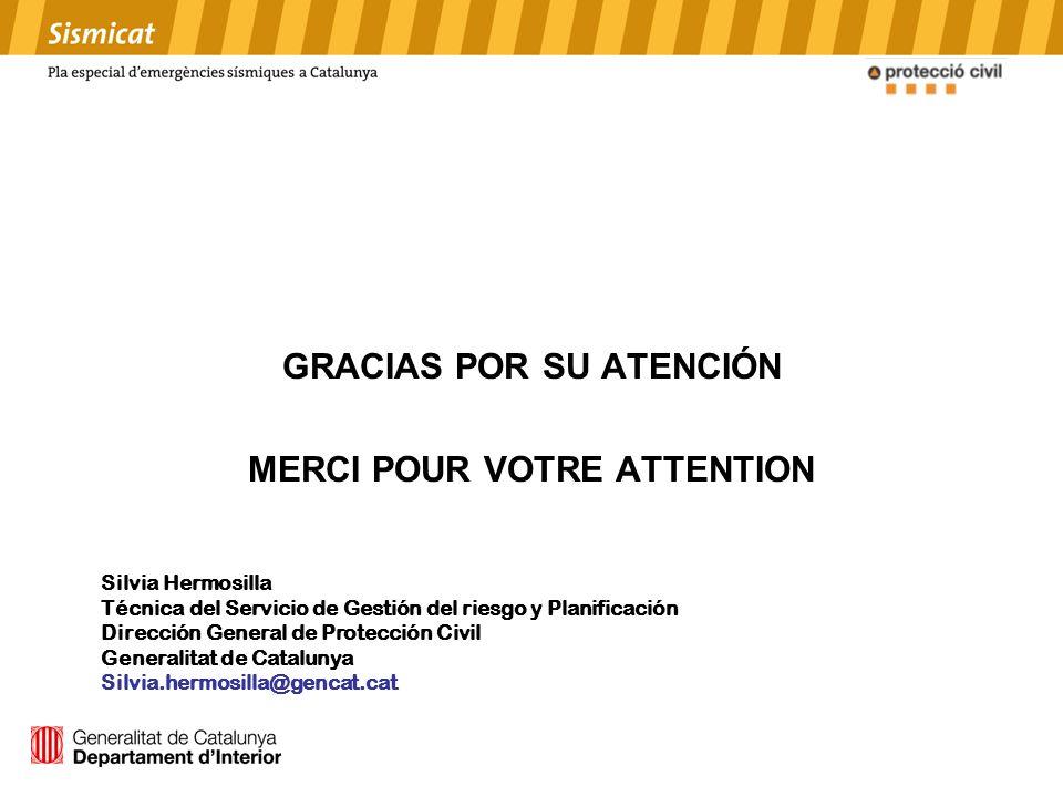GRACIAS POR SU ATENCIÓN MERCI POUR VOTRE ATTENTION Silvia Hermosilla Técnica del Servicio de Gestión del riesgo y Planificación Dirección General de P