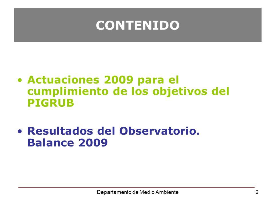 Departamento de Medio Ambiente2 CONTENIDO Actuaciones 2009 para el cumplimiento de los objetivos del PIGRUB Resultados del Observatorio. Balance 2009