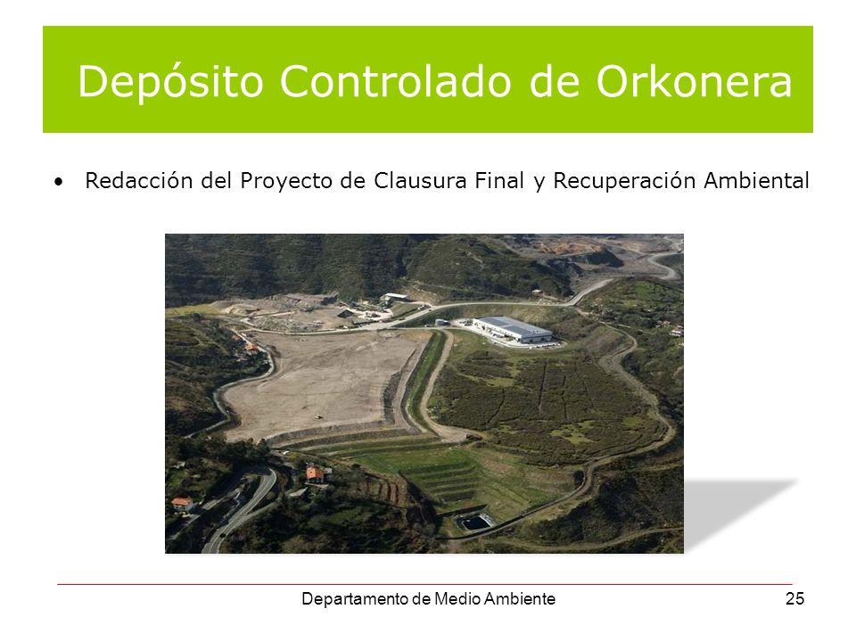 Departamento de Medio Ambiente25 Depósito Controlado de Orkonera Redacción del Proyecto de Clausura Final y Recuperación Ambiental