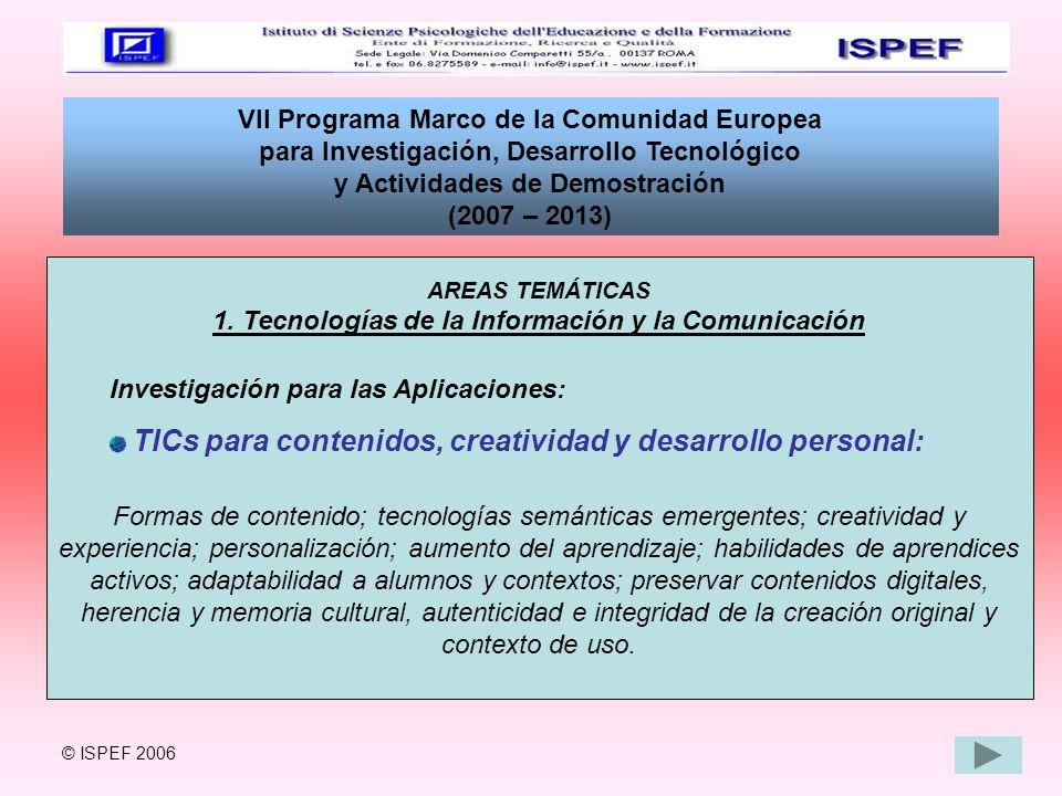 VII Programa Marco de la Comunidad Europea para Investigación, Desarrollo Tecnológico y Actividades de Demostración (2007 – 2013) AREAS TEMÁTICAS 1. T