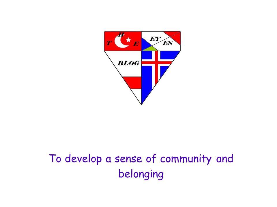 para desarrollar el sentimiento de pertenencia a una comunidad To develop a sense of community and belonging