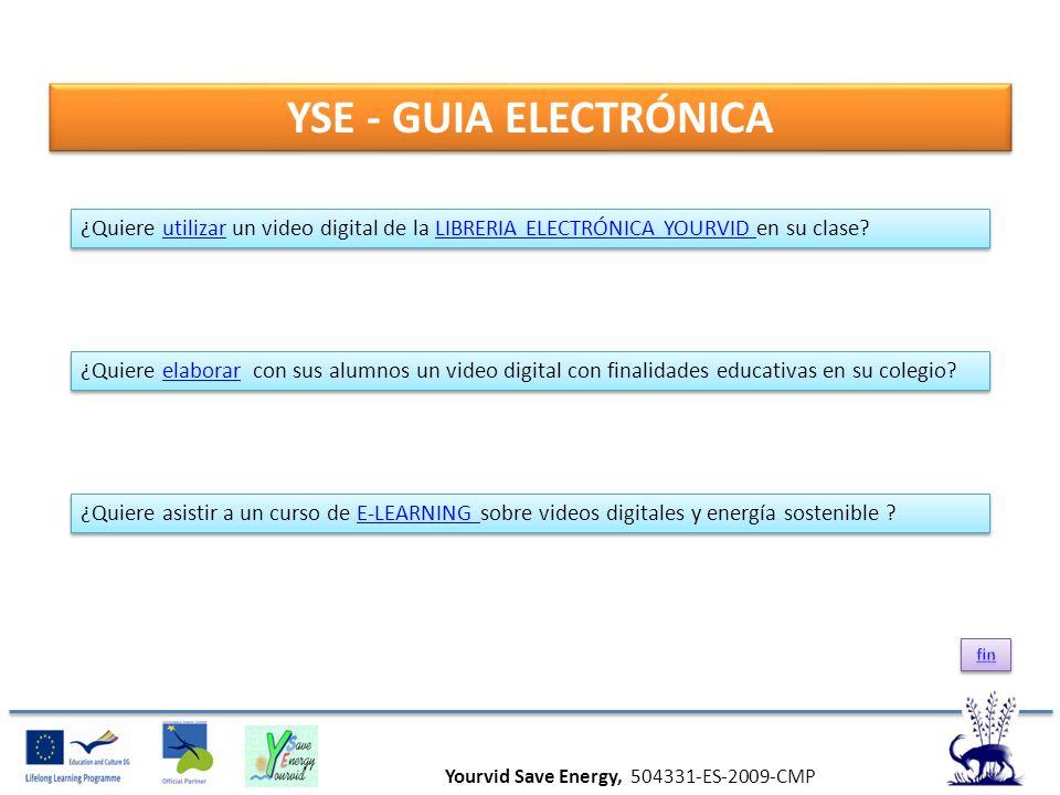 Yourvid Save Energy, 504331-ES-2009-CMP ¿Quiere asistir a un curso de E-LEARNING sobre videos digitales y energía sostenible ?E-LEARNING ¿Quiere asist