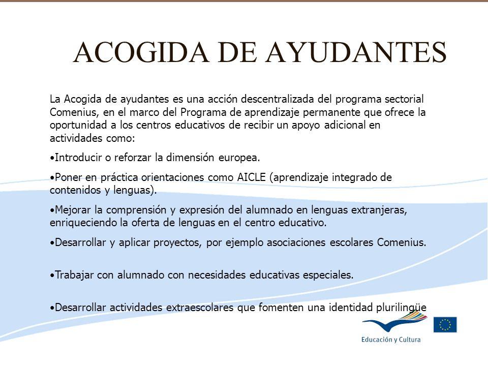 Delegación de Educación de Córdoba ACOGIDA DE AYUDANTES La Acogida de ayudantes es una acción descentralizada del programa sectorial Comenius, en el m