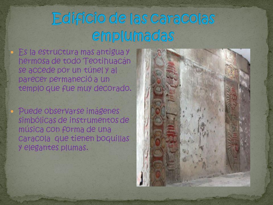 Es la estructura mas antigua y hermosa de todo Teotihuacán se accede por un túnel y al parecer permaneció a un templo que fue muy decorado. Puede obse