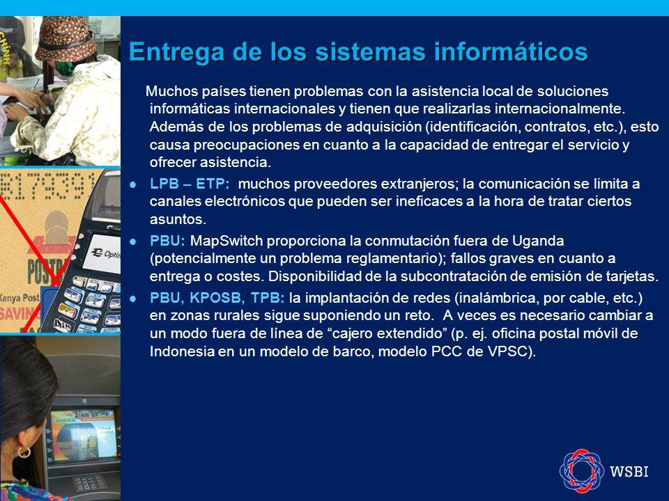 Entrega de los sistemas informáticos Muchos países tienen problemas con la asistencia local de soluciones informáticas internacionales y tienen que re