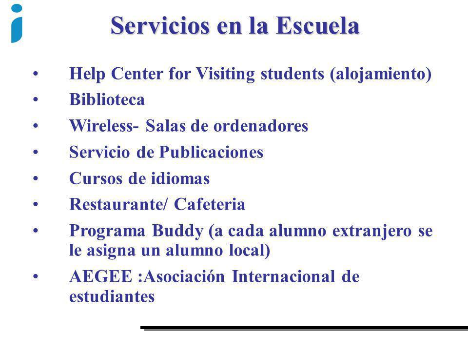 Help Center for Visiting students (alojamiento) Biblioteca Wireless- Salas de ordenadores Servicio de Publicaciones Cursos de idiomas Restaurante/ Caf