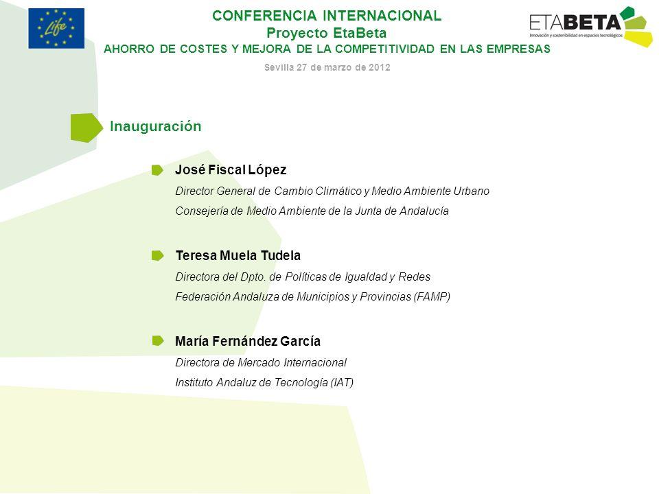 CONFERENCIA INTERNACIONAL Proyecto EtaBeta AHORRO DE COSTES Y MEJORA DE LA COMPETITIVIDAD EN LAS EMPRESAS Sevilla 27 de marzo de 2012 José Fiscal Lópe