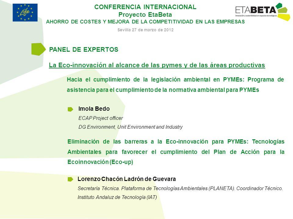CONFERENCIA INTERNACIONAL Proyecto EtaBeta AHORRO DE COSTES Y MEJORA DE LA COMPETITIVIDAD EN LAS EMPRESAS Sevilla 27 de marzo de 2012 La Eco-innovació
