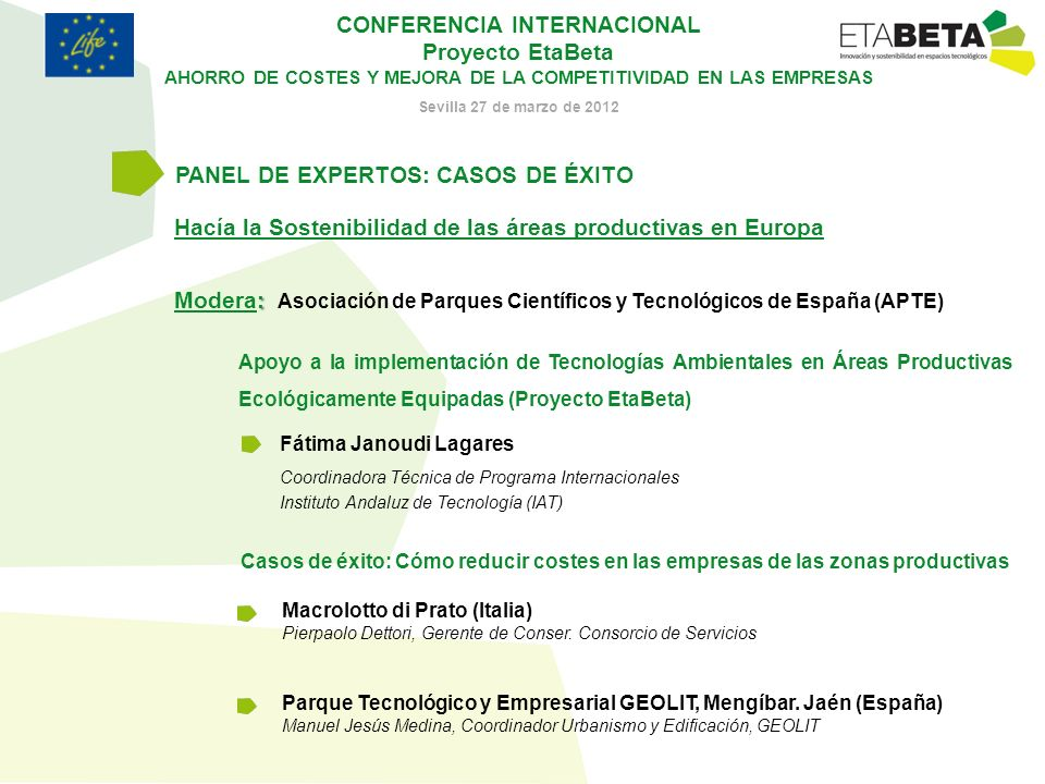 CONFERENCIA INTERNACIONAL Proyecto EtaBeta AHORRO DE COSTES Y MEJORA DE LA COMPETITIVIDAD EN LAS EMPRESAS Sevilla 27 de marzo de 2012 Hacía la Sosteni