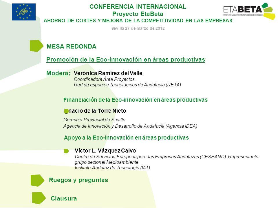 CONFERENCIA INTERNACIONAL Proyecto EtaBeta AHORRO DE COSTES Y MEJORA DE LA COMPETITIVIDAD EN LAS EMPRESAS Sevilla 27 de marzo de 2012 Ruegos y pregunt