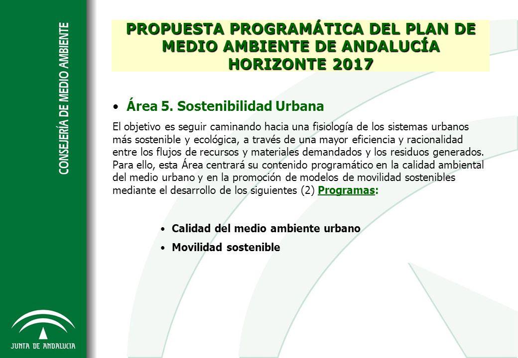 Área 5. Sostenibilidad Urbana El objetivo es seguir caminando hacia una fisiología de los sistemas urbanos más sostenible y ecológica, a través de una