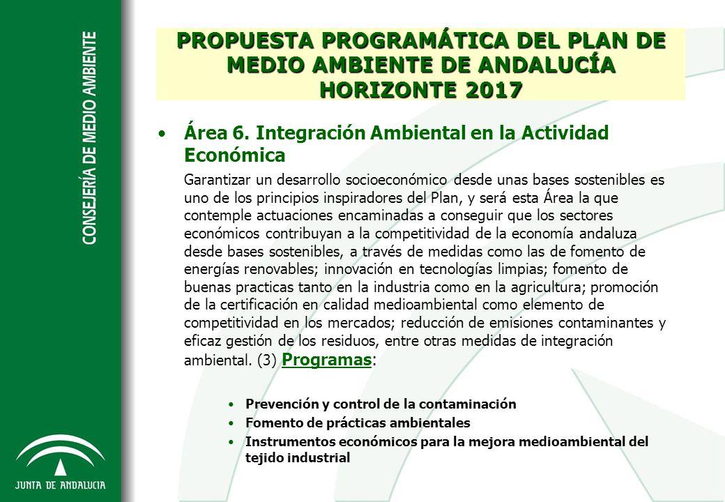 Área 6. Integración Ambiental en la Actividad Económica Garantizar un desarrollo socioeconómico desde unas bases sostenibles es uno de los principios