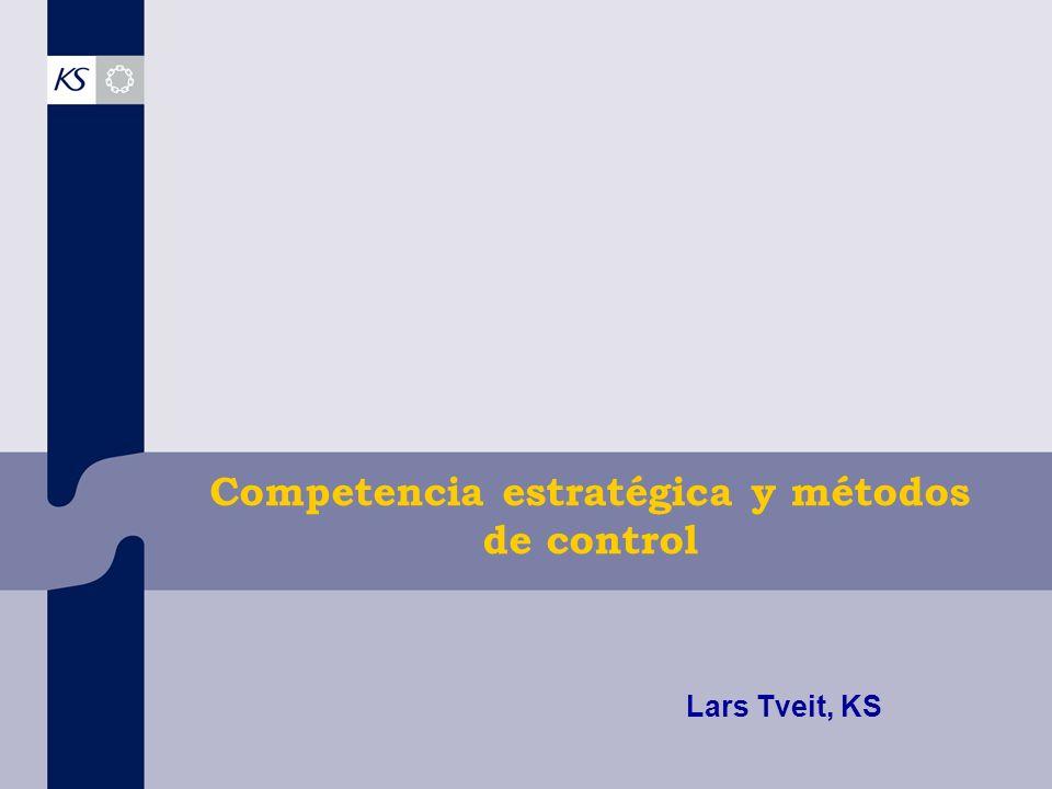Competencia estratégica y métodos de control Lars Tveit, KS