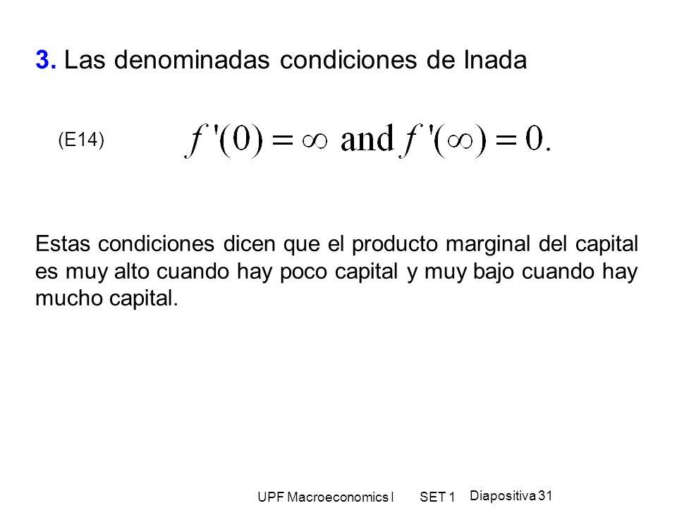 UPF Macroeconomics I SET 1 Diapositiva 31 3. Las denominadas condiciones de Inada Estas condiciones dicen que el producto marginal del capital es muy