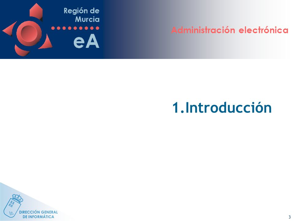 Administración electrónica 14 3. eAdministración en la CARM