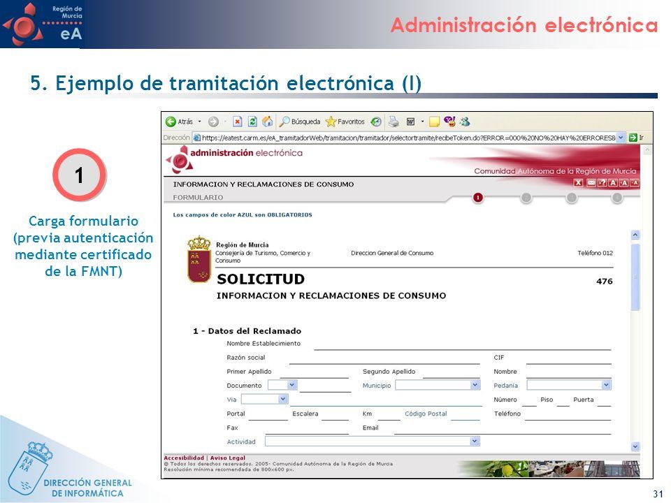31 Administración electrónica 5. Ejemplo de tramitación electrónica (I) Carga formulario (previa autenticación mediante certificado de la FMNT) 1 1
