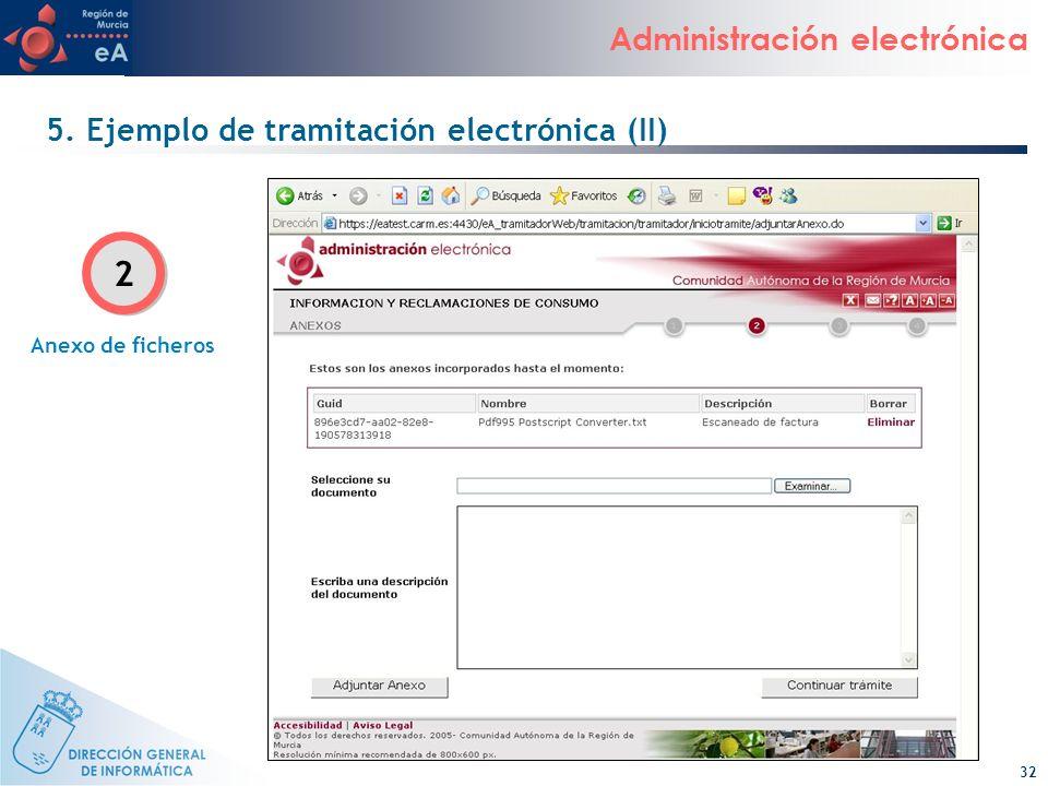 32 Administración electrónica 5. Ejemplo de tramitación electrónica (II) Anexo de ficheros 2 2