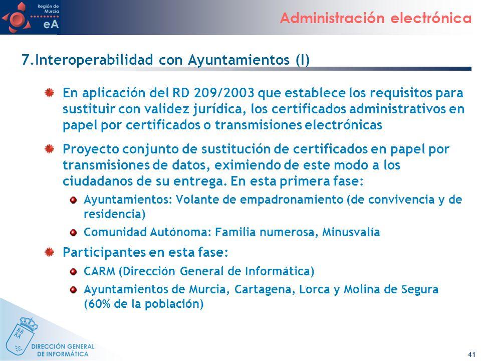 41 Administración electrónica 7.Interoperabilidad con Ayuntamientos (I) En aplicación del RD 209/2003 que establece los requisitos para sustituir con