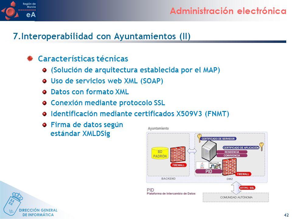 42 Administración electrónica 7.Interoperabilidad con Ayuntamientos (II) Características técnicas (Solución de arquitectura establecida por el MAP) Us