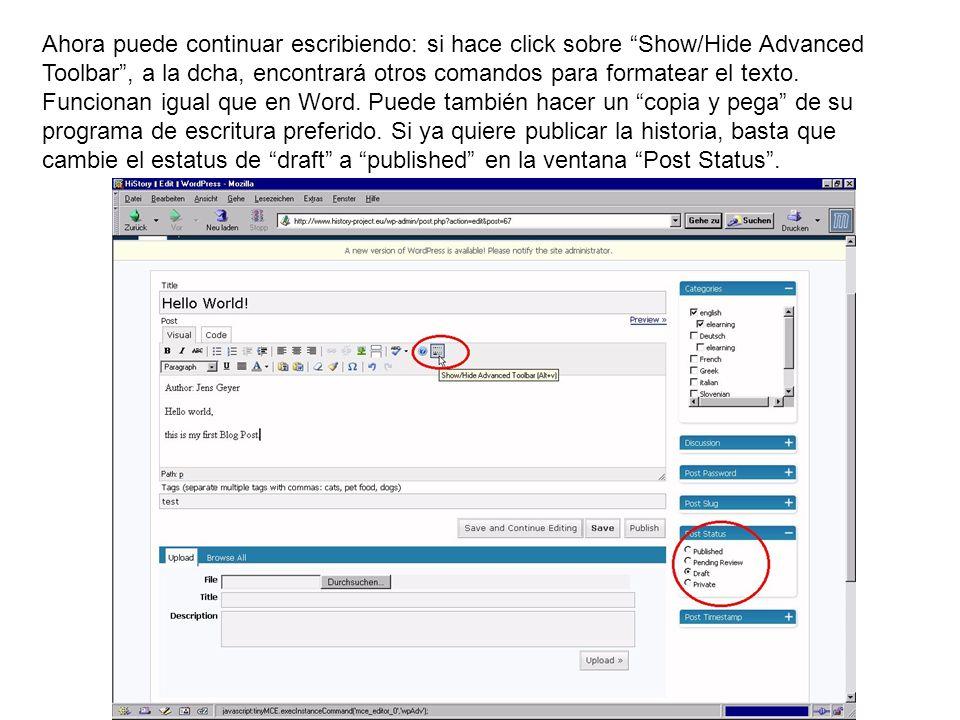 Ahora puede continuar escribiendo: si hace click sobre Show/Hide Advanced Toolbar, a la dcha, encontrará otros comandos para formatear el texto. Funci