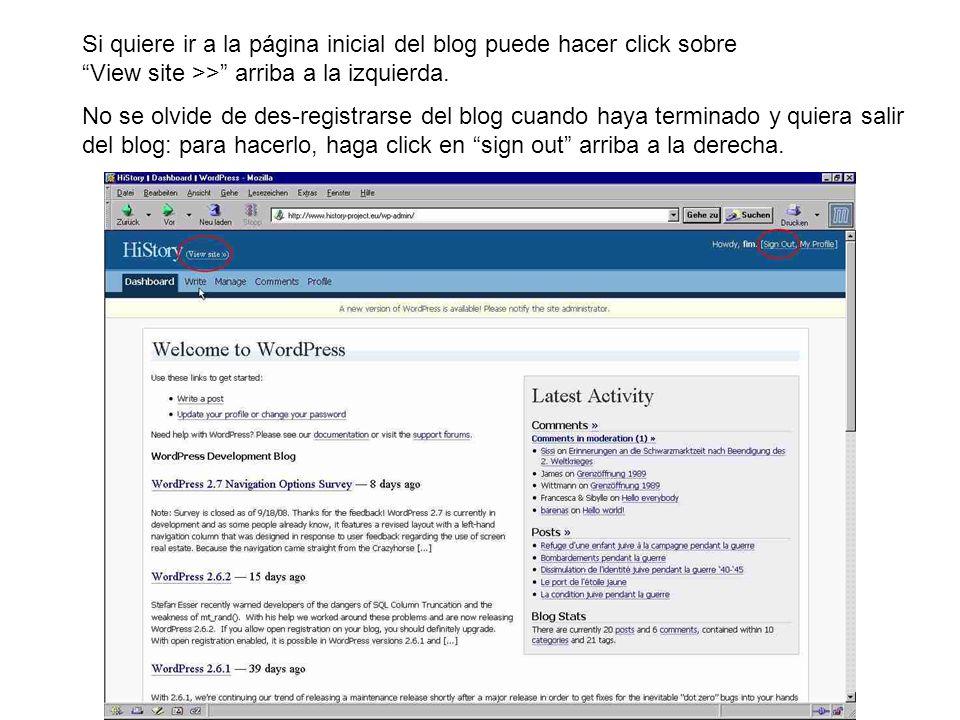 Si quiere ir a la página inicial del blog puede hacer click sobre View site >> arriba a la izquierda. No se olvide de des-registrarse del blog cuando