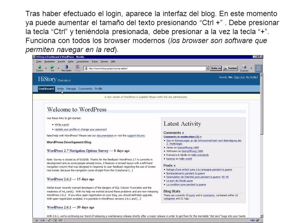 Tras haber efectuado el login, aparece la interfaz del blog. En este momento ya puede aumentar el tamaño del texto presionando Ctrl +. Debe presionar
