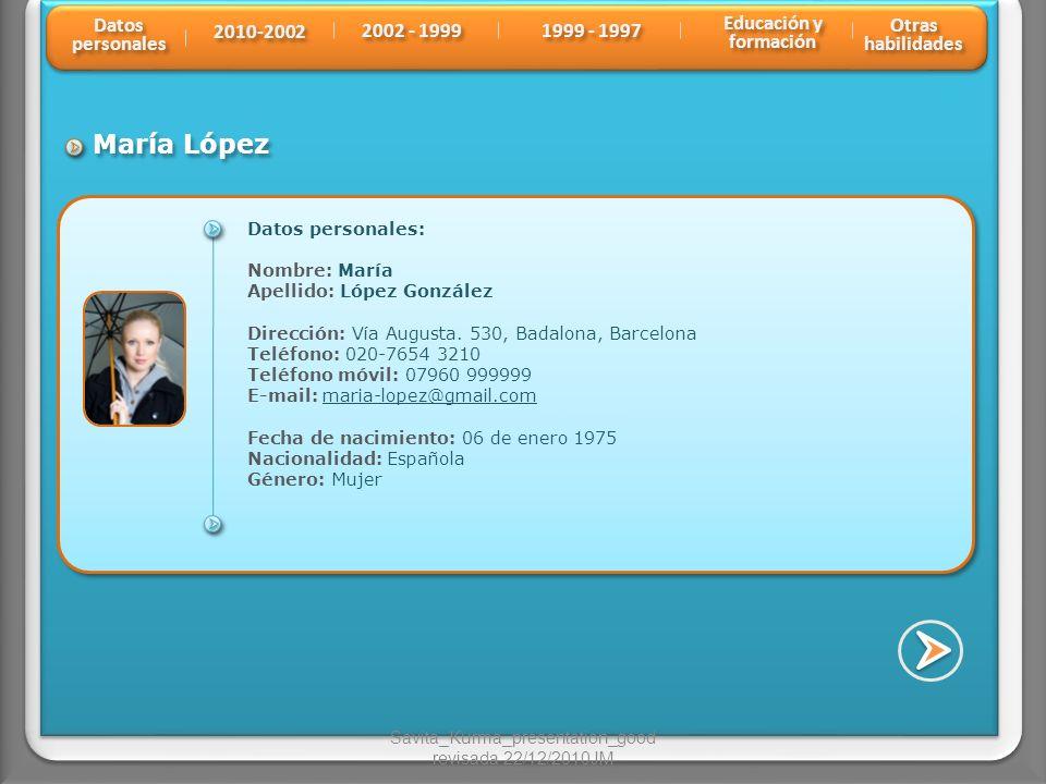 Datos personales: Nombre: María Apellido: López González Dirección: Vía Augusta. 530, Badalona, Barcelona Teléfono: 020-7654 3210 Teléfono móvil: 0796