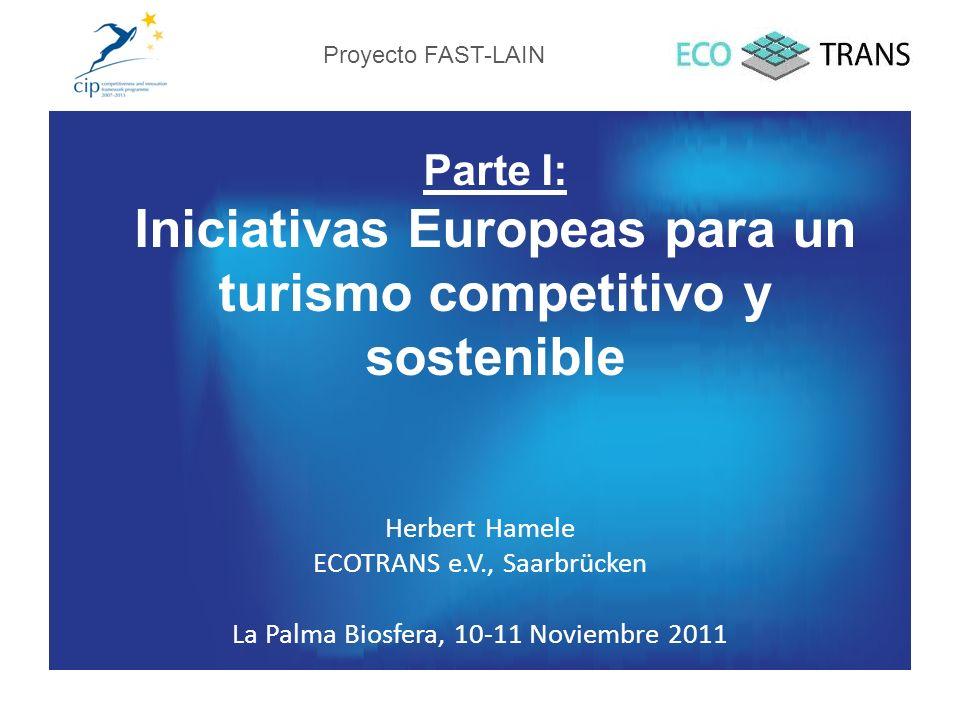 Parte I: Iniciativas Europeas para un turismo competitivo y sostenible Herbert Hamele ECOTRANS e.V., Saarbrücken La Palma Biosfera, 10-11 Noviembre 20