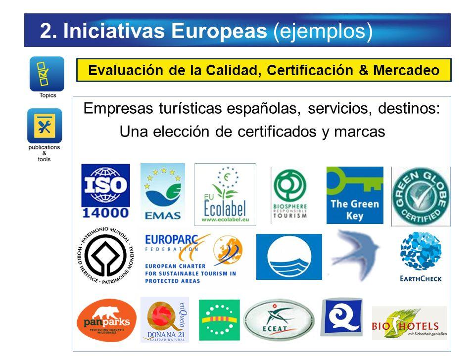 Empresas turísticas españolas, servicios, destinos: Una elección de certificados y marcas Evaluación de la Calidad, Certificación & Mercadeo 2. Inicia
