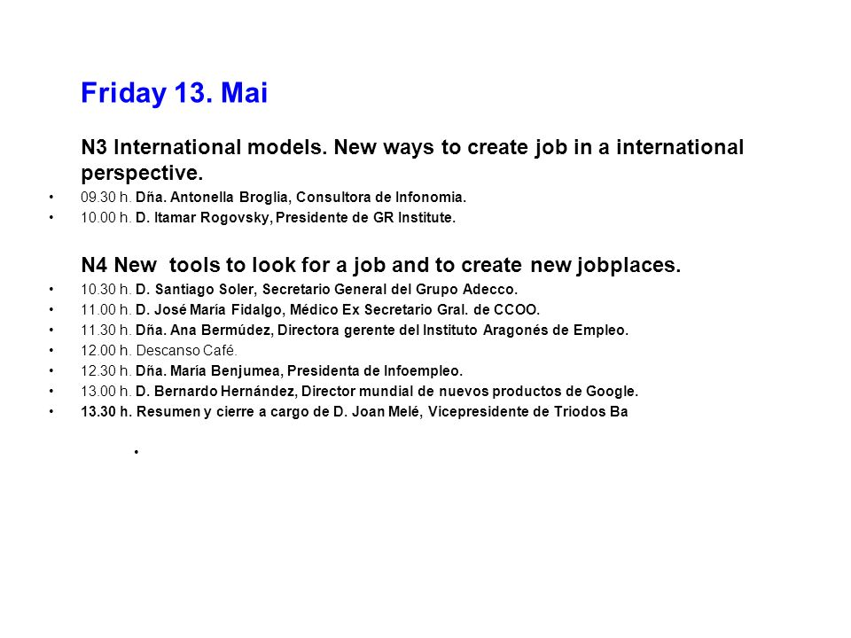 Friday 13. Mai N3 International models. New ways to create job in a international perspective.