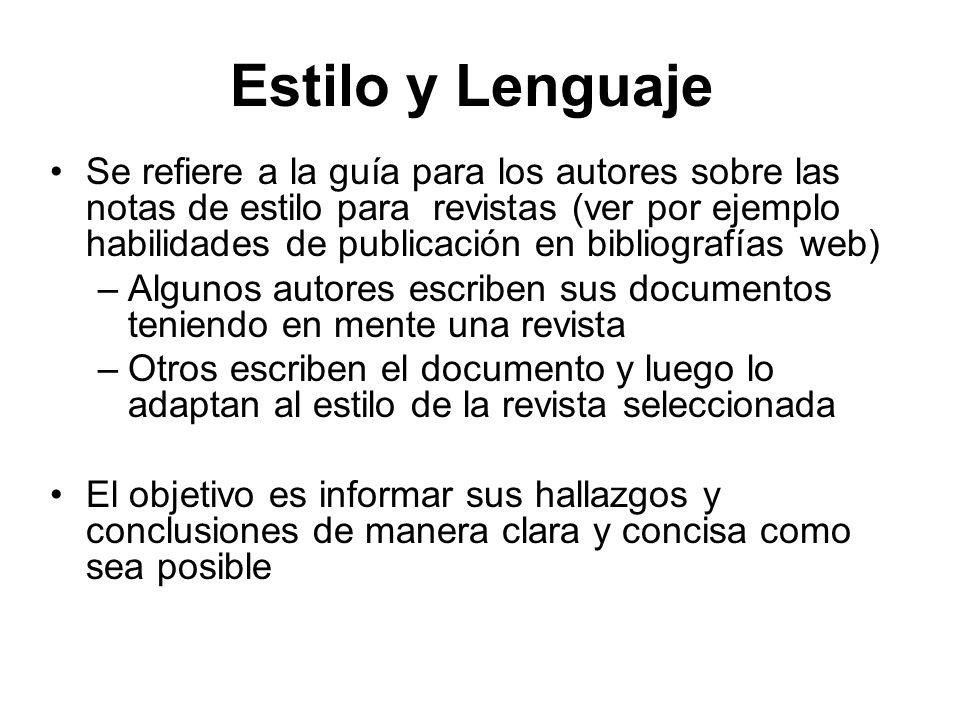 Estilo y Lenguaje Se refiere a la guía para los autores sobre las notas de estilo para revistas (ver por ejemplo habilidades de publicación en bibliog