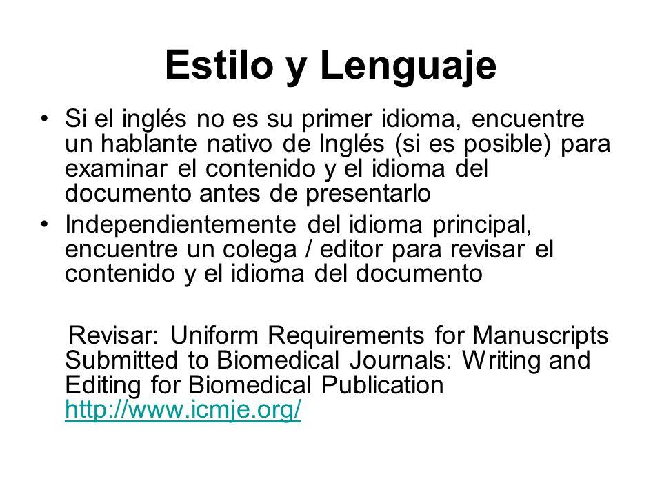 Estilo y Lenguaje Si el inglés no es su primer idioma, encuentre un hablante nativo de Inglés (si es posible) para examinar el contenido y el idioma d