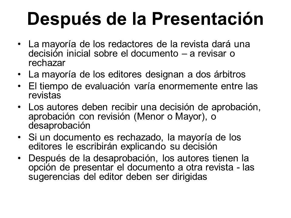 Después de la Presentación La mayoría de los redactores de la revista dará una decisión inicial sobre el documento – a revisar o rechazar La mayoría d
