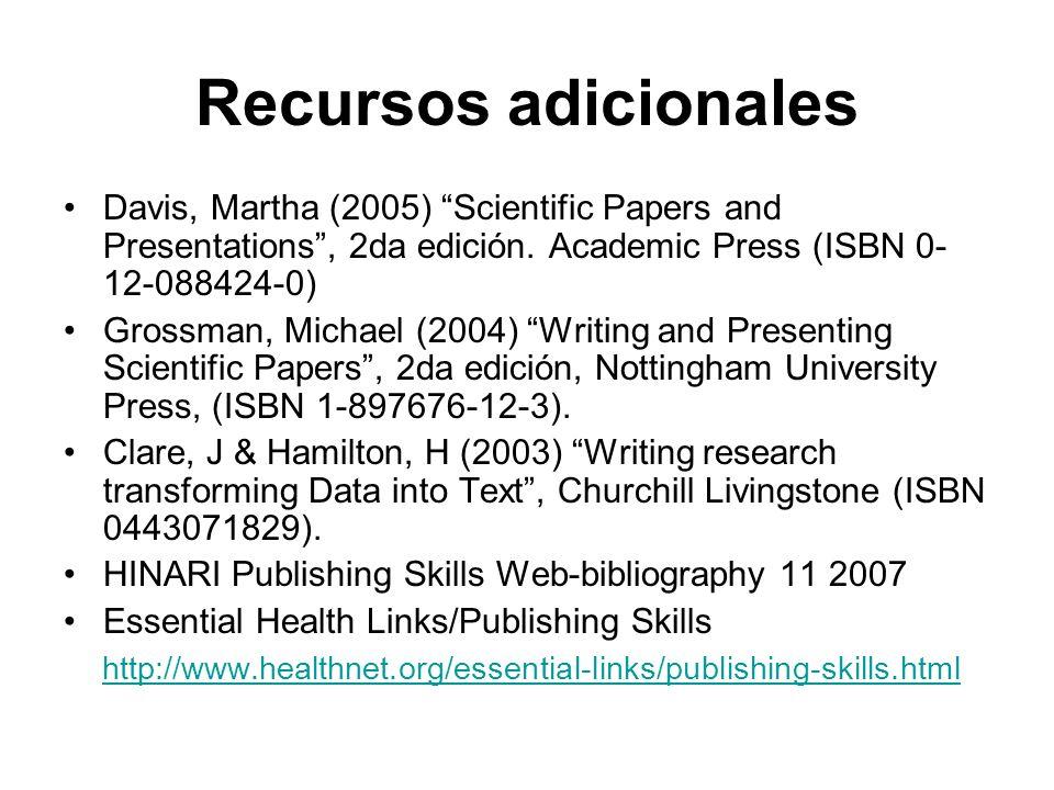 Recursos adicionales Davis, Martha (2005) Scientific Papers and Presentations, 2da edición. Academic Press (ISBN 0- 12-088424-0) Grossman, Michael (20