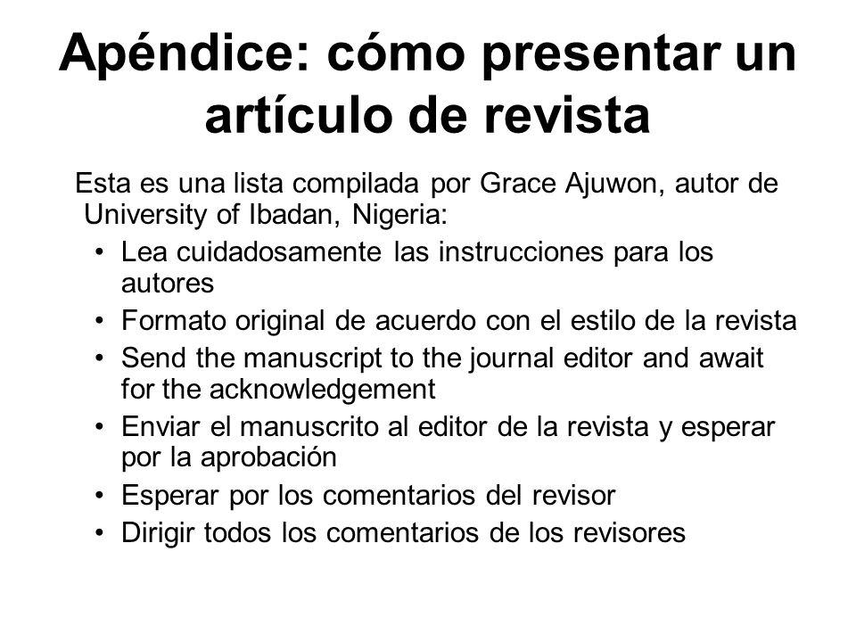 Apéndice: cómo presentar un artículo de revista Esta es una lista compilada por Grace Ajuwon, autor de University of Ibadan, Nigeria: Lea cuidadosamen