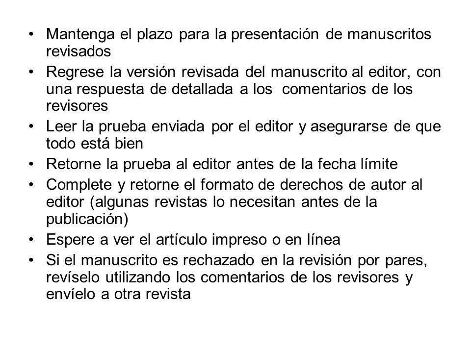 Mantenga el plazo para la presentación de manuscritos revisados Regrese la versión revisada del manuscrito al editor, con una respuesta de detallada a