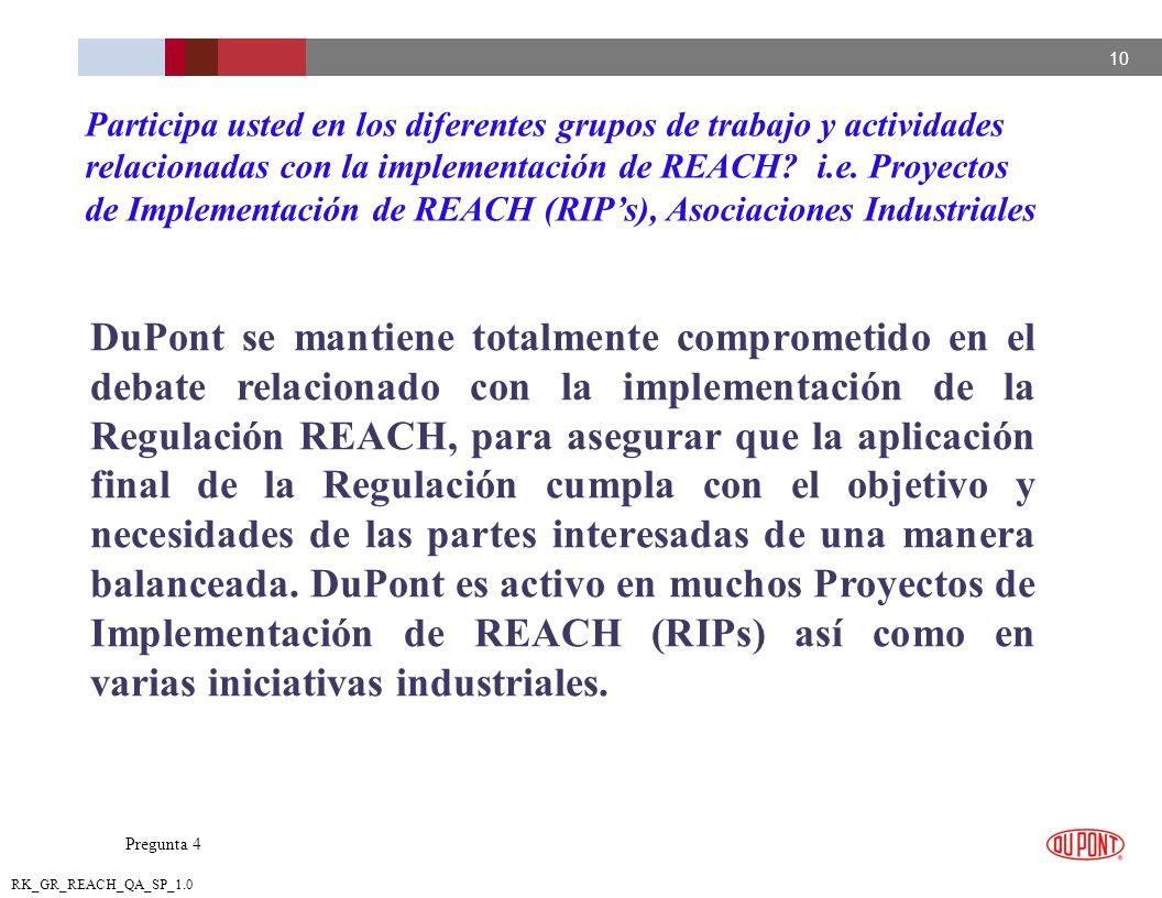 10 RK_GR_REACH_QA_SP_1.0 DuPont se mantiene totalmente comprometido en el debate relacionado con la implementación de la Regulación REACH, para asegur