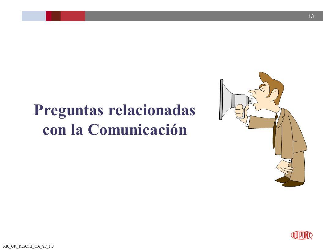 13 RK_GR_REACH_QA_SP_1.0 Preguntas relacionadas con la Comunicación